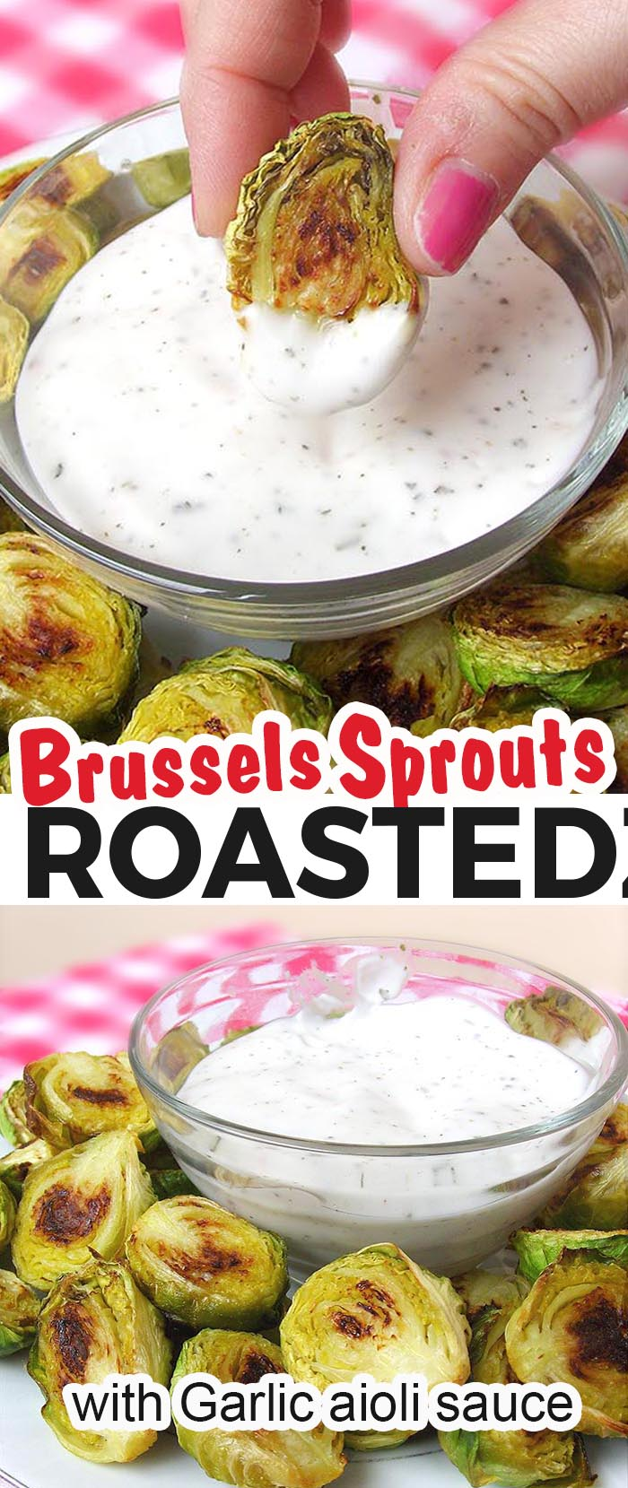 The Best Roasted Brussels Sprouts with Garlic Aioli. This is the only recipe you will ever need.  #brussels sprouts  #garlic aioli
